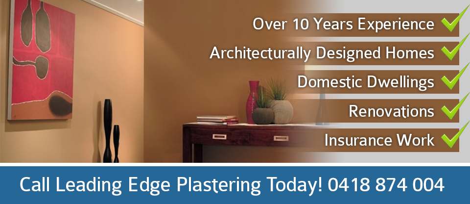 Leading Edge Plastering Sunshine Coast and Brisbane Benefits